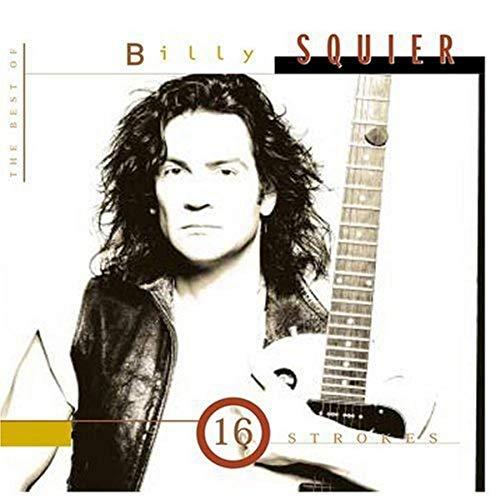 Billy Squier - 16 Strokes: The Best of Billy - Zortam Music