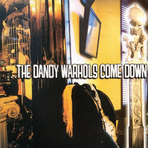 The Dandy Warhols Come Down by The Dandy Warhols album cover