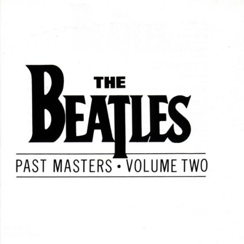 Beatles - Past Masters (Vol. II) - Zortam Music