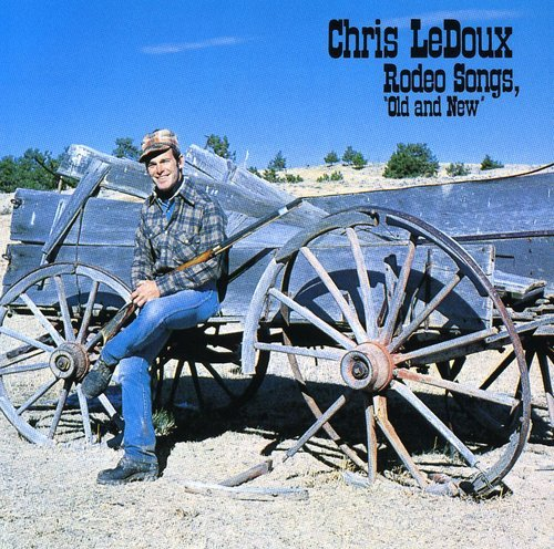 Chris Ledoux - Rodeo Songs,