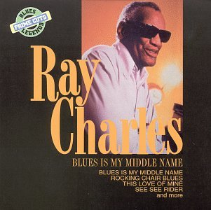 Ray Charles - Blues Is My Middle Name - Zortam Music