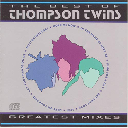 THOMPSON TWINS - Greatest Mixes: The Best of The Thompson Twins - Zortam Music