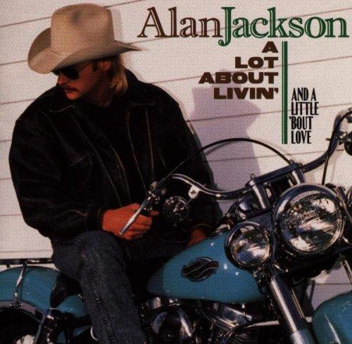 Alan Jackson - Lot About Livin