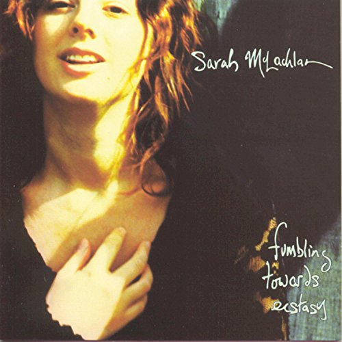 Sarah McLachlan - Fumbling Towards Ecstasy - Zortam Music