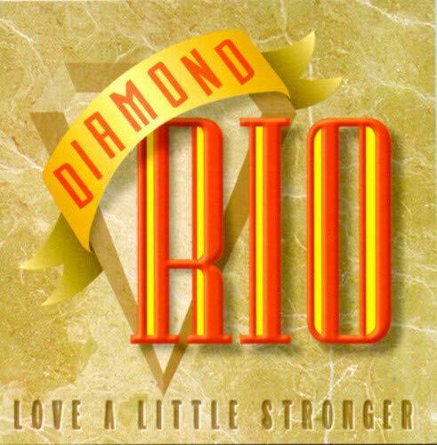 DIAMOND RIO - Love A Little Stronger - Zortam Music