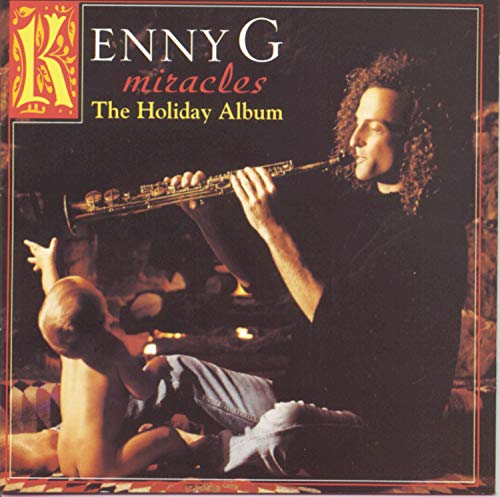 Kenny G. - Miracles  The Holiday Album - Zortam Music