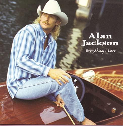 Alan Jackson - Everything I Love - Zortam Music