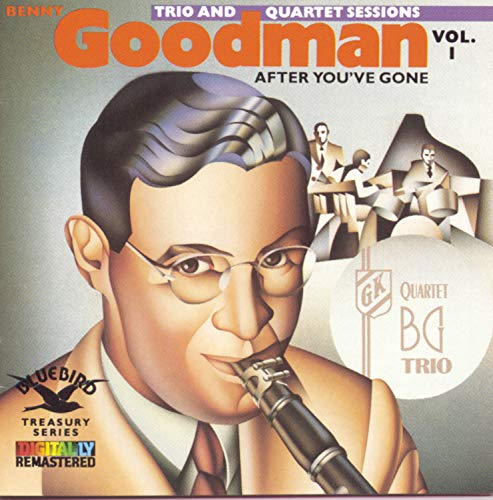 Benny Goodman Trio and Quartet Sessions, Volume 1: After You've Gone