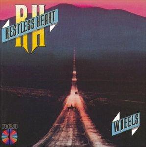 Restless Heart - Wheels - Zortam Music