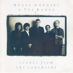 Bruce Hornsby & The Range - Scenes From the Southside - Zortam Music