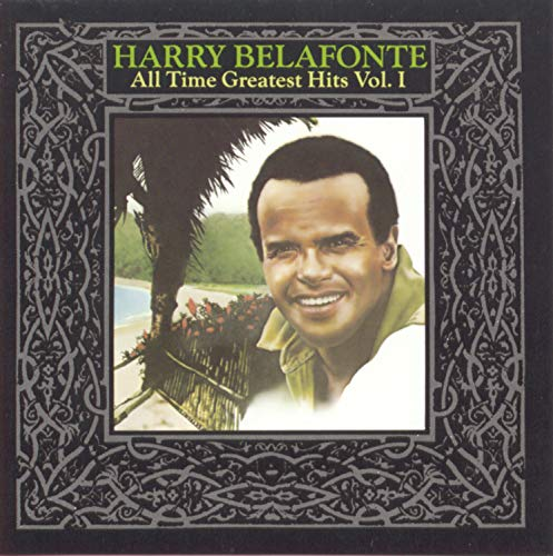 Harry Belafonte - All Time Greatest Hits Vol. 1 - Zortam Music