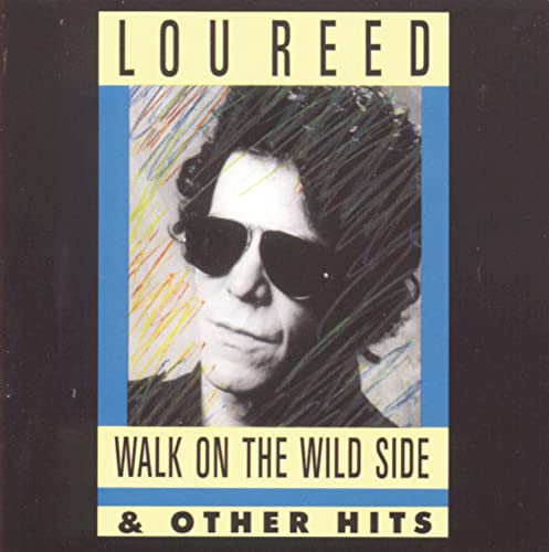 Lou Reed - Walk On The Wild Side - Zortam Music