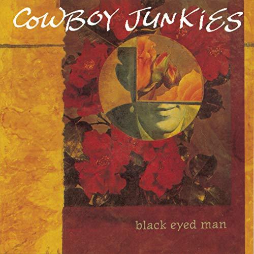 Cowboy Junkies - Black Eyed Man - Zortam Music