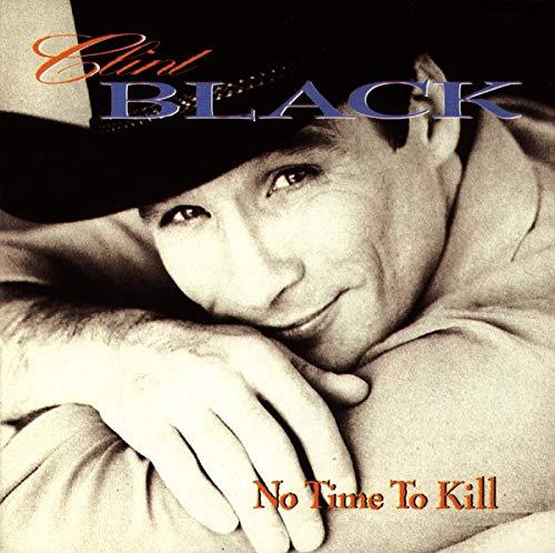 Clint Black - No Time To Kill - Zortam Music