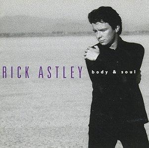 Rick Astley - Body & Soul - Zortam Music