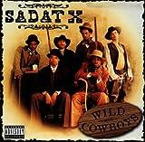 サダト・エックス / Wild Cowboys