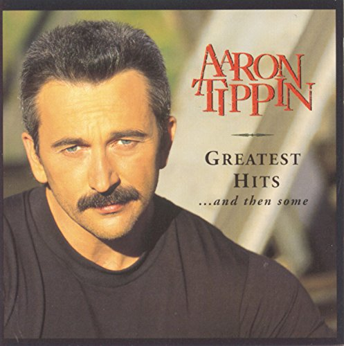 Aaron Tippin - Greatest Hits...& Then Some - Zortam Music