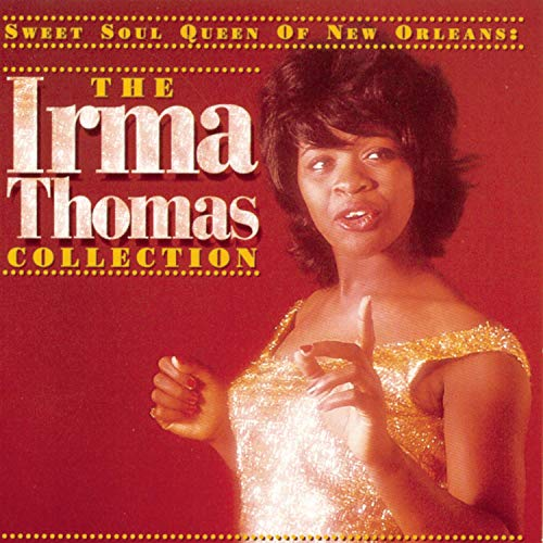 Irma Thomas - Sweet Soul Queen Of New Orleans: The Irma Thomas Collection - Zortam Music