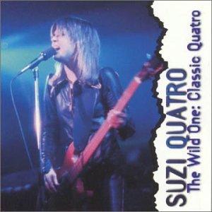 Suzi Quatro - The Wild One: Classic Quatro - Zortam Music