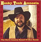 album art to Honky Tonk Amnesia -the Hard Country Sound of Moe Bandy