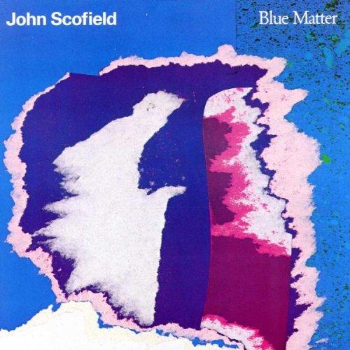 John Scofield - Blue Matter - Zortam Music