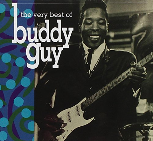 Buddy Guy - The Very Best Of Buddy Guy - Zortam Music