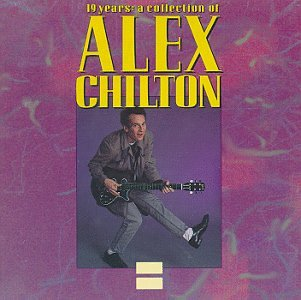 19 Years: A Collection of Alex Chilton
