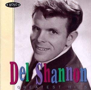 DEL SHANNON - Del Shannon - Greatest Hits - Zortam Music