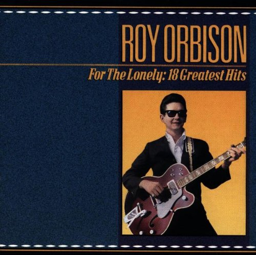 Roy Orbison - For The Lonely- 18 Greatest Hits - Zortam Music