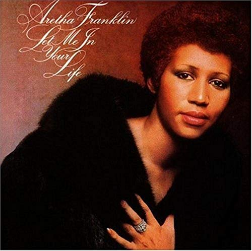 Aretha Franklin - Let Me in Your Life - Zortam Music