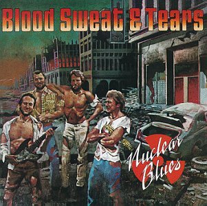 Blood, Sweat & Tears - Nuclear Blues - Zortam Music