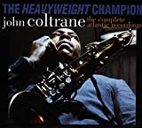 John ColtraneThe Heavyweight Champion: The Complete Atlantic Recordings ...