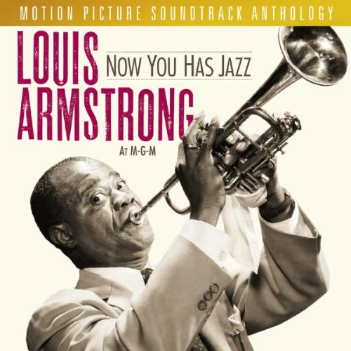 Now You Has Jazz: Louis Armstrong at M-G-M