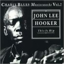 Charly Blues Masterworks, Volume 7: This Is Hip