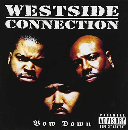 Westside Connection - Bow Down - Zortam Music