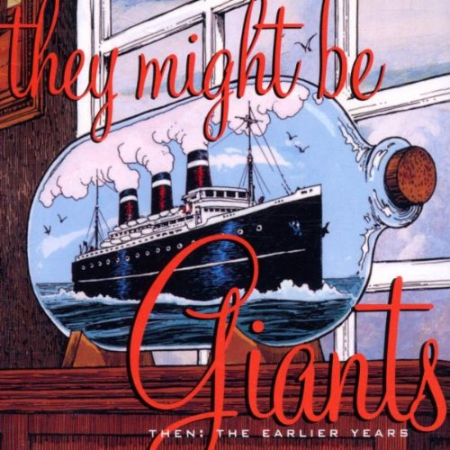 They Might Be Giants - Then: The Earlier Years - Lyrics2You