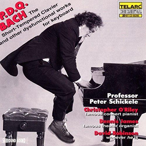 P.D.Q. Bach: The Short-Tempered Clavier ~ P.D.Q. [pseudonym of Peter Schickele] Bach (Composer), et al.