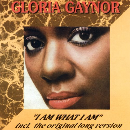 Gloria Gaynor - I Am What I Am - Zortam Music
