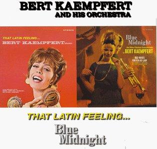 Bert Kaempfert - That Latin Feeling/Blue Midnight - Zortam Music