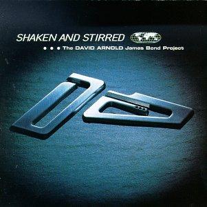 David Arnold - Shaken and Stirred: The David Arnold James Bond Project - Zortam Music