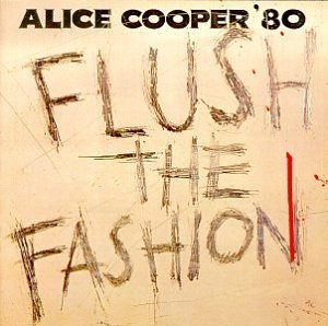Alice Cooper - Flush The Fashion - Zortam Music