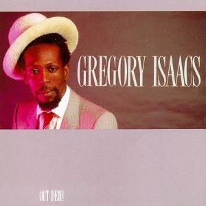Gregory Isaacs - Out Deh! - Lyrics2You