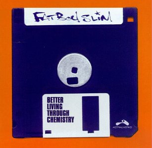 Fatboy Slim - Better Living Through Chemistry - Zortam Music