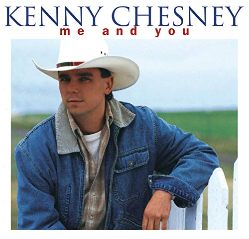 KENNY CHESNEY - Me And You - Zortam Music