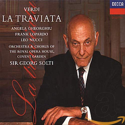La Traviata (Orchestra & Chorus of the Royal Opera House, Covent Garden feat. conductor: Sir Georg Solti)