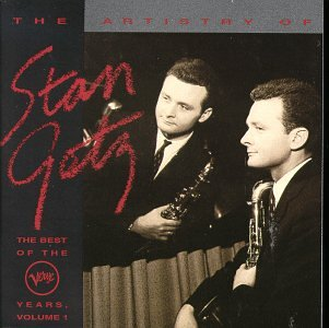 The Artistry of Stan Getz: The Best of the Verve Years, Volume 1