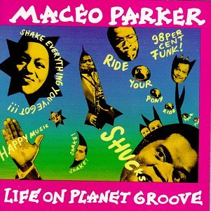 Maceo Parker - Life on Planet Groove - Zortam Music