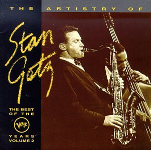 The Artistry of Stan Getz: The Best of the Verve Years, Volume 2