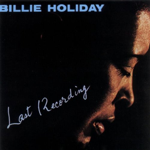 Billie Holiday - Last Recordings - Zortam Music