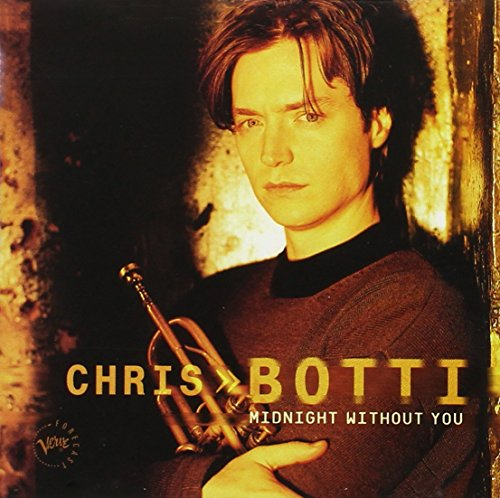 Chris Botti - Midnight Without You - Zortam Music